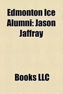 Edmonton Ice Alumni: Jason Jaffray, Jarret Stoll, Steve McCarthy, Kyle Wanvig, Jaroslav Obut, Jay Henderson, Mike Green, Jeremy Yablonski