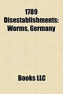 1789 Disestablishments: Worms, Germany