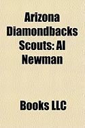 Arizona Diamondbacks Scouts: Al Newman, Bill Singer, Rick Short, Kevin Jarvis, Ron Hassey, Dave Hansen, Phil Seibel, Rico Brogna, Shooty Babitt