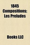 1845 Compositions: Les Prludes