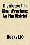 Districts of an Giang Province: An Phu District, Long Xuyen, Chau Doc, Phu Tan District, an Giang, Tri Ton District, Chau Thanh District