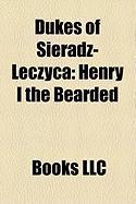 Dukes of Sieradz- Czyca: W Adys Aw III of Poland, Henry I the Bearded, Wenceslaus II of Bohemia, Konrad I of Masovia, Siemowit I of Masovia