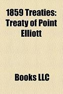 1859 Treaties: Treaty of Point Elliott, Quinault Treaty, McLane-Ocampo Treaty, Walla Walla Council, Treaty of Hellgate, Treaty of Zri