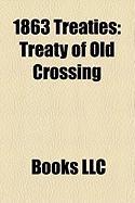 1863 Treaties: Treaty of Old Crossing, Alvensleben Convention, Treaty of Ruby Valley, Treaty of Hu