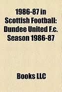 1986-87 in Scottish Football: Dundee United F.C. Season 1986-87, Rangers F.C. Season 1986-87, 1986-87 in Scottish Football