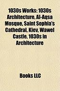 1030s Works: 1030s Architecture, Al-Aqsa Mosque, Saint Sophia's Cathedral, Kiev, Wawel Castle, 1030s in Architecture