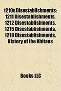 1210s Disestablishments: 1211 Disestablishments, 1212 Disestablishments, 1215 Disestablishments, 1218 Disestablishments, History of the Khitans