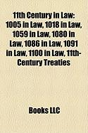 11th Century in Law: 1005 in Law, 1018 in Law, 1059 in Law, 1080 in Law, 1086 in Law, 1091 in Law, 1100 in Law, 11th-Century Treaties