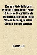 Kansas State Wildcats Women's Basketball: 2009-10 Kansas State Wildcats Women's Basketball Team, Shalee Lehning, Marlies Gipson, Kendra Wecker