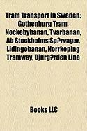 Tram Transport in Sweden: Gothenburg Tram, Nockebybanan, Tvrbanan, AB Stockholms Sprvgar, Lidingbanan, Norrkping Tramway, Djurgrden Line