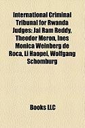 International Criminal Tribunal for Rwanda Judges: Jai RAM Reddy, Theodor Meron, Ins Mnica Weinberg de Roca, Li Haopei, Wolfgang Schomburg