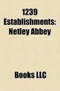 1239 Establishments: Netley Abbey, High School of Dundee, Porkhov, Vzivros, La Clart-Dieu, Diocese of Recanati