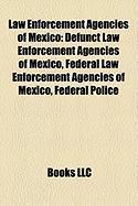 Law Enforcement Agencies of Mexico: Defunct Law Enforcement Agencies of Mexico, Federal Law Enforcement Agencies of Mexico, Federal Police