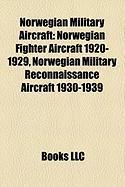 Norwegian Military Aircraft: Norwegian Fighter Aircraft 1920-1929, Norwegian Military Reconnaissance Aircraft 1930-1939