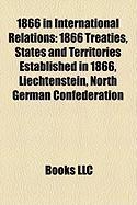 1866 in International Relations: 1866 Treaties, States and Territories Established in 1866, Liechtenstein, North German Confederation