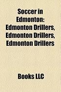 Soccer in Edmonton: Edmonton Drillers
