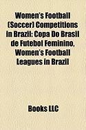 Women's Football (Soccer) Competitions in Brazil: Copa Do Brasil de Futebol Feminino, Women's Football Leagues in Brazil
