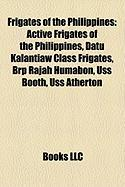 Frigates of the Philippines: Active Frigates of the Philippines, Datu Kalantiaw Class Frigates, Brp Rajah Humabon, USS Booth, USS Atherton