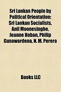 Sri Lankan People by Political Orientation: Sri Lankan Socialists, Anil Moonesinghe, Jeanne Hoban, Philip Gunawardena, N. M. Perera