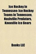 Ice Hockey in Tennessee: Ice Hockey Teams in Tennessee, Nashville Predators, Knoxville Ice Bears