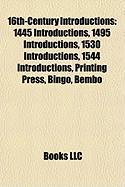 16th-Century Introductions: 1445 Introductions, 1495 Introductions, 1530 Introductions, 1544 Introductions, Printing Press, Bingo, Bembo