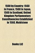 1560 by Country: 1560 in France, 1560 in Japan, 1560 in Scotland, United Kingdom Parliamentary Constituencies Established in 1560, Maid