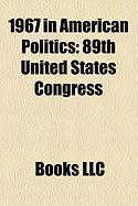 1967 in American Politics: 89th United States Congress