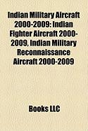 Indian Military Aircraft 2000-2009: Indian Fighter Aircraft 2000-2009, Indian Military Reconnaissance Aircraft 2000-2009