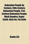 Bahamian People by Century: 20th-Century Bahamian People, 21st-Century Bahamian People, Mark Knowles, Roger Smith, Rick Fox, Pat Rolle