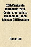 20th Century in Journalism: 20th-Century Journalists, Michael Foot, Keen Johnson, Cliff Drysdale