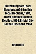 United Kingdom Local Elections, 1994: English Local Elections, 1994, Tower Hamlets Council Election, 1994, Bristol City Council Elections, 1994