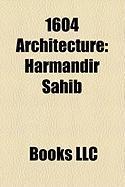 1604 Architecture: Harmandir Sahib, Red Bull Theatre, Christian IV's Arsenal, Fountains Hall, City Hall, Tojhus Museum