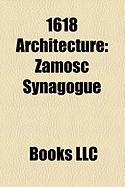1618 Architecture: Zamo Synagogue, Toxteth Unitarian Chapel, St. Mary's Tower, Sheikh Lotf Allah Mosque, Teatro Farnese