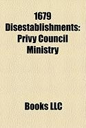 1679 Disestablishments: Privy Council Ministry