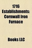 1716 Establishments: Cornwall Iron Furnace