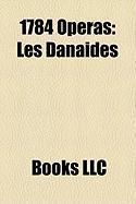 1784 Operas: Les Danaides