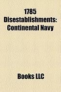 1785 Disestablishments: Continental Navy