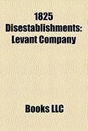 1825 Disestablishments: Levant Company
