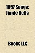 1857 Songs: Jingle Bells