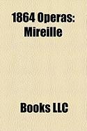1864 Operas: Mireille