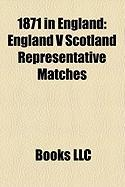1871 in England: England V Scotland Representative Matches
