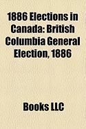 1886 Elections in Canada: British Columbia General Election, 1886