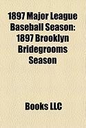 1897 Major League Baseball Season: 1897 Brooklyn Bridegrooms Season