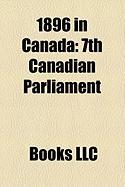 1896 in Canada: 7th Canadian Parliament