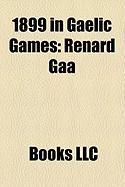 1899 in Gaelic Games: Renard Gaa