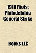 1910 Riots: Philadelphia General Strike