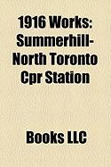 1916 Works: Summerhill-North Toronto CPR Station