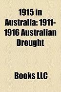 1915 in Australia: 1911-1916 Australian Drought