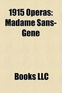 1915 Operas: Madame Sans-Gene