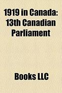 1919 in Canada: 13th Canadian Parliament